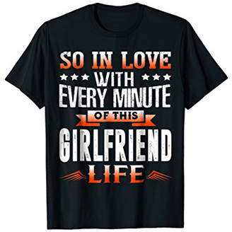 Family Shirt In Love Every Minute This Girlfriend Life