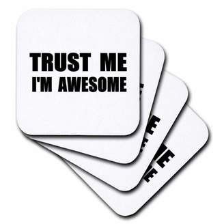 3dRose Trust me Im Awesome - funny self-love text - fun humor humorous, Ceramic Tile Coasters, set of 4