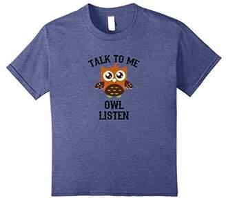 Talk To Me Owl Listen Funny Pun Novelty T-Shirt