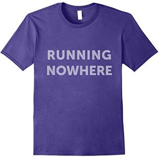Exercise Running Nowhere Men Women T-Shirt