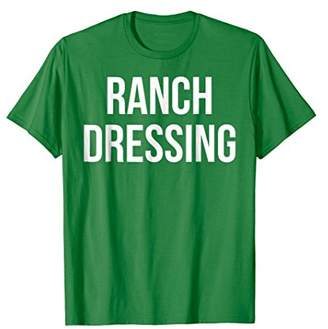 Funny RANCH DRESSING T-Shirt