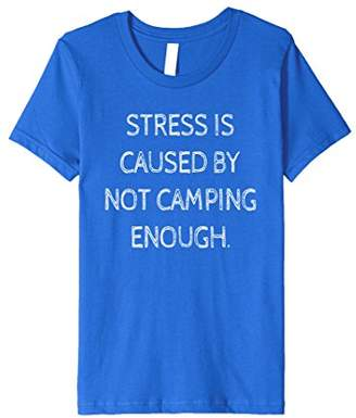 Stress Is Caused by Not Camping Funny Camping T shirt
