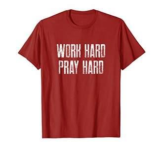 Christian T-Shirt Work Hard Pray Hard