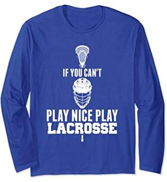LaCrosse Shirt Can't Play Nice Play T-Shirt LAX Tee