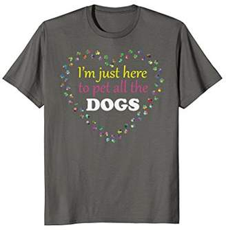 I'm just here to pet all the DOGS Tshirt | Funny Groomer Pet