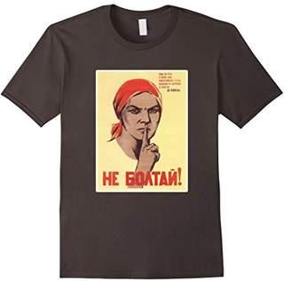 Do Not Chatter! USSR Soviet Union Poster T-Shirt