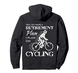 Funny Cyclist BACK PRINT Hoodie My Retirement Plan Cycling