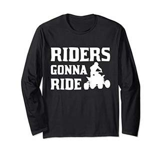 Riders Gonna Ride Fourwheeler Off-Road ATV Race Long Sleeve