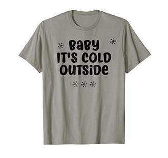 Baby it's Cold Outside T-shirt for women
