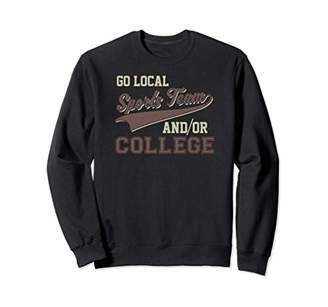 Vintage Go Local Sports Team And/Or College Funny Sweatshirt