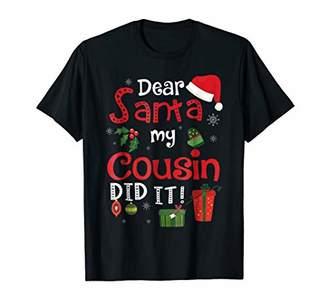 Dear Santa My Cousin Did It T-Shirt Christmas Tee