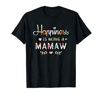 Happiness Is Being a Mamaw Cute Floral Gift T-Shirt