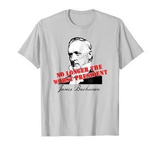 James Buchanan No Longer Worst President T-shirt