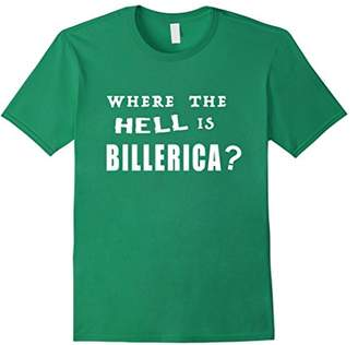 Where the hell is Billerica funny shirt