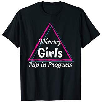 Warning Girls Trip in Progress T-shirt Vacation Womens Funny