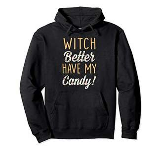 Witch Better Have My Candy T-Shirt Halloween Gift