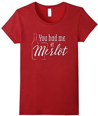 You Had Me at Merlot Drinking Shirt | Wine Lover Gifts Shirt