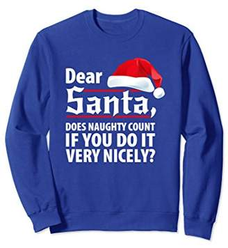 Santa Does Naughty Count If You Do It Nicely Xmas Sweatshirt