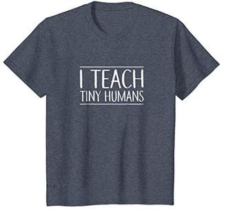 I Teach Tiny Humans T-shirt