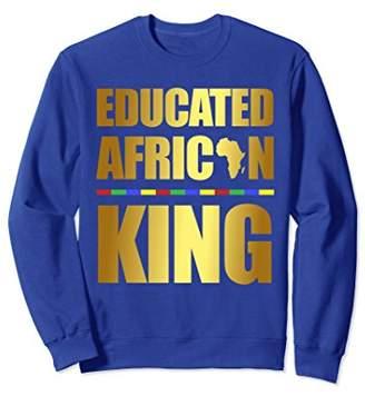 African Pride Educated African Sweatshirt King Graduation