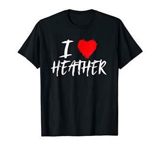 I Love Heather T-Shirt Daughter Wife Girlfriend Valentine