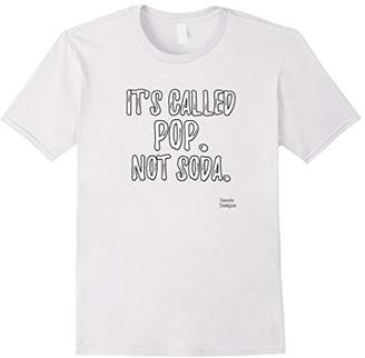 Jame's Designs: It's Called POP Not Soda Funny Quote T-Shirt