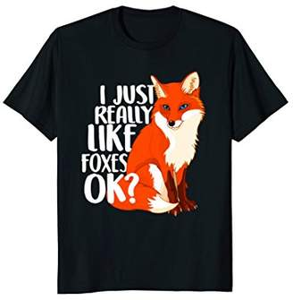 I Just Really Like Foxes OK? - Funny Fox T-shirt women kids