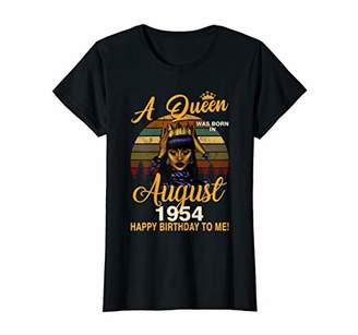 Womens A Queen Was Born In August 1954 Happy Birthday To Me T-Shirt
