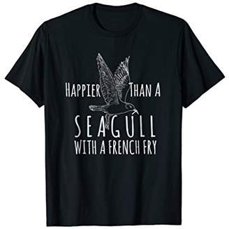 Happier Than A Seagull With A French Fry Ocean Beach T-Shirt