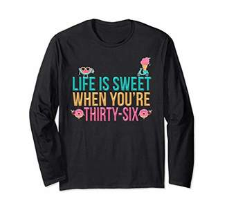 Funny 36th Birthday long sleeve shirt Life is Sweet at 36