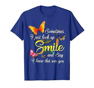 Sometimes I just look up smile Butterflies T shirt
