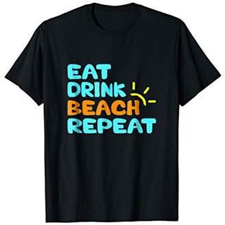 Eat Drink Beach Repeat Tee Shirt Summer Fun Beach T-Shirt