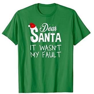 Dear Santa It Wasn't My Fault T-Shirt