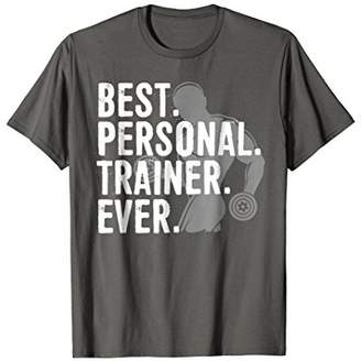 Personal Trainer Shirt - Best Personal Trainer Ever Tshirt