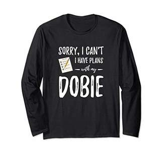 Dobie Plans Long Sleeve Shirt as Funny Doberman Dog Mom Gift