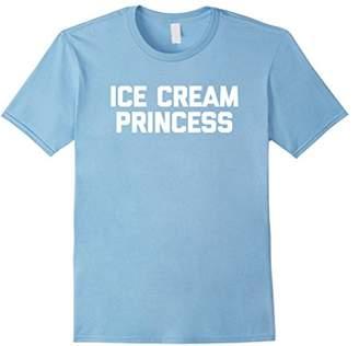 Ice Cream Princess T-Shirt funny saying summer food novelty
