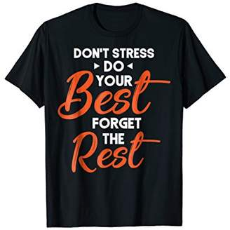 Relaxing Tshirt Do Your Best Forget Rest Tshirt
