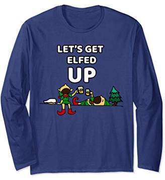 ELF Funny Christmas T-Shirt   Let's Get Elfed Up Long Sleeve
