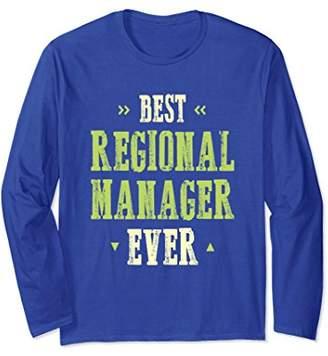 Funny Best Regional Manager Ever Long Sleeve Tee Job Meme