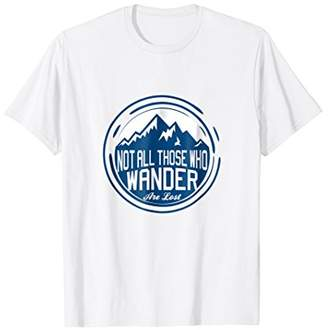 Cool Tees - Not All Those Who Wander Are Lost T-Shirt