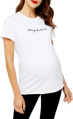 Topshop MATERNITY Always Be Kind Graphic Tee