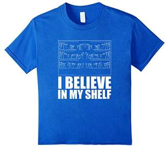 Book Lover T Shirt I Believe In My Shelf