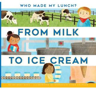 Bridget Heos Who Made My Lunch?: From Milk to Ice Cream (Paperback)