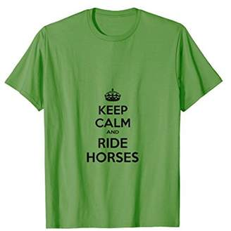 Keep Calm and Ride Horses T-shirt