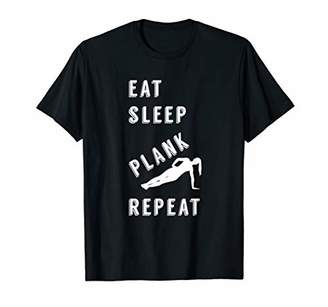 Eat Sleep Plank Repeat Funny Workout Saying Shirts For Women T-Shirt