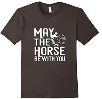 May the Horse Be With You - Funny Horse Shirt