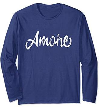 Italian Amore Love Valentines Long Sleeve Shirt