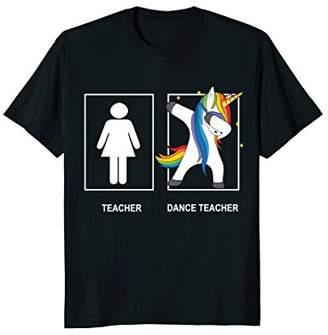 Teacher dance teacher unicorn T-shirt for gift dance teacher