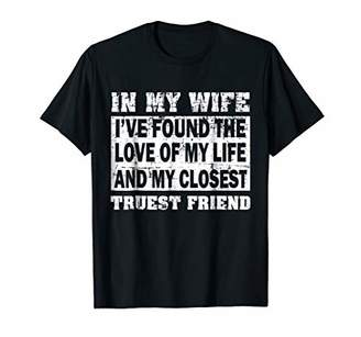 Mens In My Wife I have Found The Love Of My Life shirt