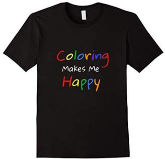 Coloring Makes Me Happy Adult Coloring Books T Shirt